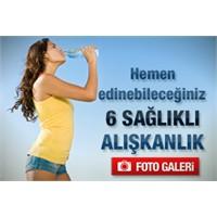 6 Kritik Sağlıklı Alışkanlık
