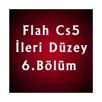 Flash Cs5 İleri Düzey 6. Bölüm