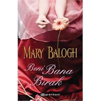 Beni Bana Bırak Mary Balogh