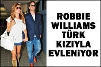 Robbie Williams Türk Kız İle Evleniyor
