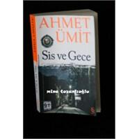 Sis Ve Gece - Ahmet Ümit ..