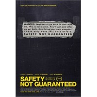 Safety Not Guaranteed: Geçmişin Keşkelerine Dönüş