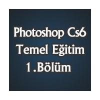 Photoshop Cs6 Temel Eğitimi 1.Bölüm