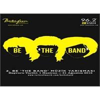 'o Grup' Siz Olun! 2.Be 'the Band' Müzik Yarışması