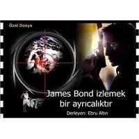 James Bond İzlemek Bir Ayrıcalıktır...