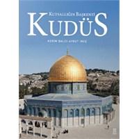 Kudüs: Kutsallığın Başkenti
