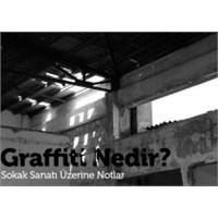 Graffiti Ve Sokak Sanatı Nedir?