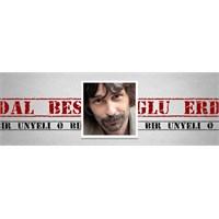 """O Bir Ünyeli: """"Erdal Beşikçioğlu"""""""