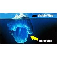 Buzdağının Görünmeyen Kısmı: Deep Web