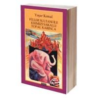 Yaşar Kemal - Filler Sultanı