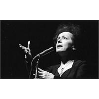 Edith Piaf Öldü Mü Ki?