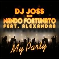 Dj Joss – Nando Fortunato ft. Alexandra – My Party