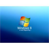 Windows 8 Çok Farklı !
