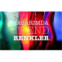 Tasarımda Trend Renkler 2013