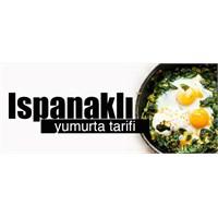 Ispanaklı Yumurta Tarifi!