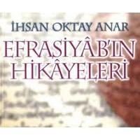 İhsan Oktay Anar'dan Efrasiyab'ın Hikayeleri