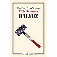 Türk Ordusuna Balyoz - Ergin Saygun