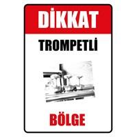 Dikkat Trompetli Bölge
