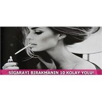 Sigarayı Bırakmanın 10 Kolay Yolu!