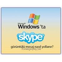 Skype İle Nasıl Görüntülü Mesaj Gönderilir?