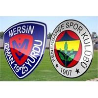 Kaybetmenin Sınırlarında: Mersin İy 0–1 Fenerbahçe