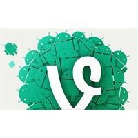 Twitter Vine'ın Android Sürümünü Yayınladı