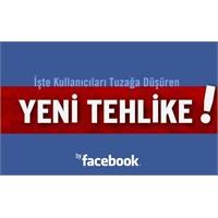 Facebook Kullananların Dikkatine!!!