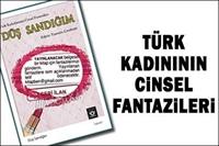 Türk Kadınının Fantazileri Neler?