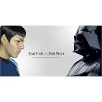 Star Wars'mu Yoksa Star Trek'mi