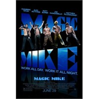 Magic Mike : Gündüz Kiremitçi Gece Striptizci