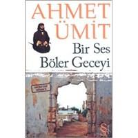 Ahmet Ümit, Bir Ses Böler Geceyi