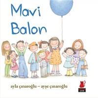 Ayla Çınaroğlu'ndan Yeni Çocuk Kitabı: Mavi Balon