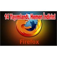 Firefox 14 Yayımlandı, Hemen İndirin!