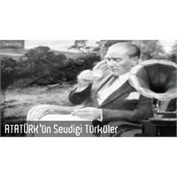 Atatürk'ün Sevdiği Türküler