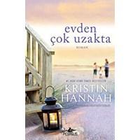 Evden Çok Uzakta - Kristin Hannah
