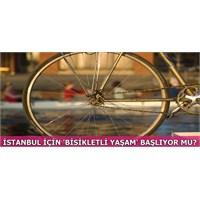 İstanbul İçin 'bisikletli Yaşam' Başlıyor Mu?