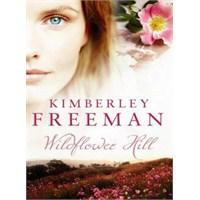 Kır Çiçeği Tepesi – Kimberley Freeman | Kitap