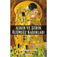 Erdoğan Alkan'dan Aşkın Ve Şiirin Ölümsüz Kadınlar
