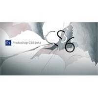 Adobe Photoshop Cs6 Beta Ve Özellikleri