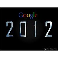 Video- Google 2012' Yi Bu Videoya Sığdırdı!