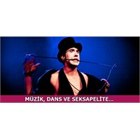 Müzik, Dans Ve Seksapelite...