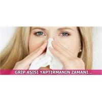 Grip Aşısı Yaptırmanın Zamanı...
