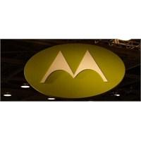 Motorola Suskunluğunu Bozuyor