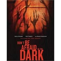 Don't Be Afraid Of The Dark: Karanlıktan Korkma