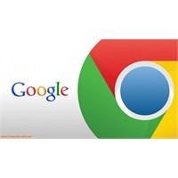 Google Chrome'un Son Sürümü…!