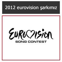 2012 Eurovision Şarkımız Belli Oldu