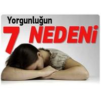 Yorgunluğa sebep olan 7 etken