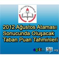 2012 Ağustos Ataması Oluşacak Tahmini Taban Puan