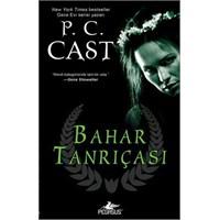 Kitap Yorumu: Bahar Tanrıçası - P.C. Cast