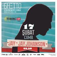 Jay Jay Johanson Konseri 17 Şubat Ghetto